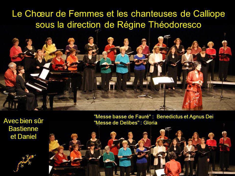 Le Chœur de Femmes et les chanteuses de Calliope sous la direction de Régine Théodoresco Avec bien sûr Bastienne et Daniel
