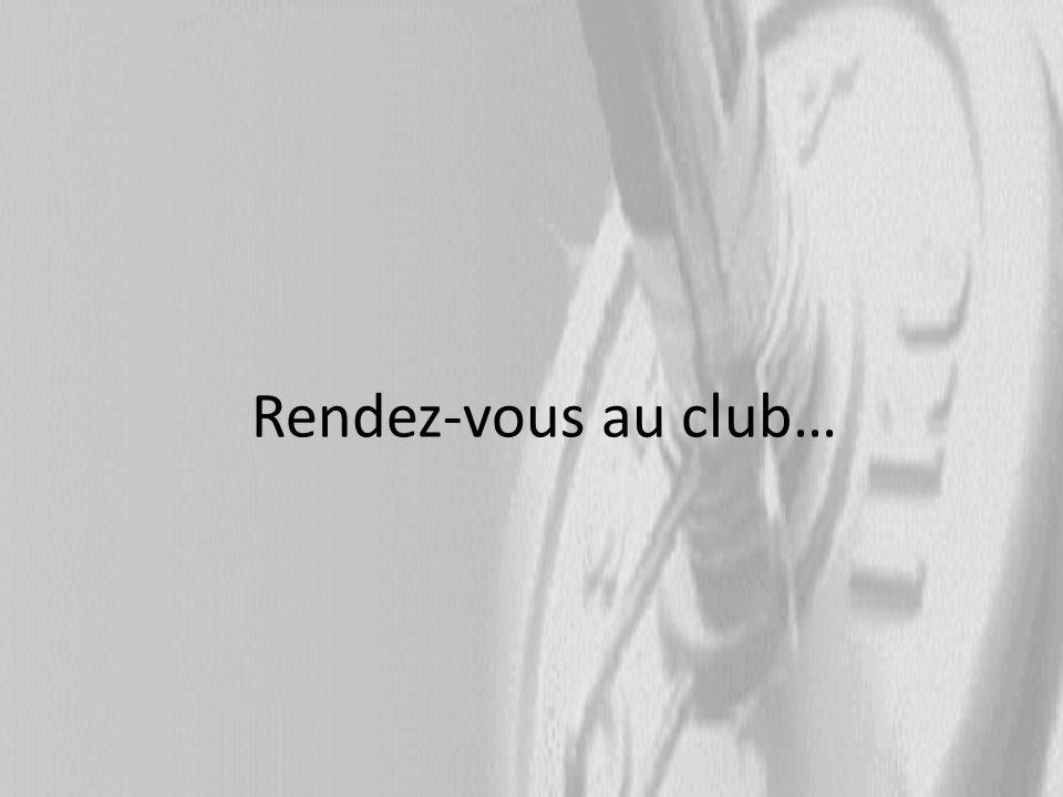 Rendez-vous au club…