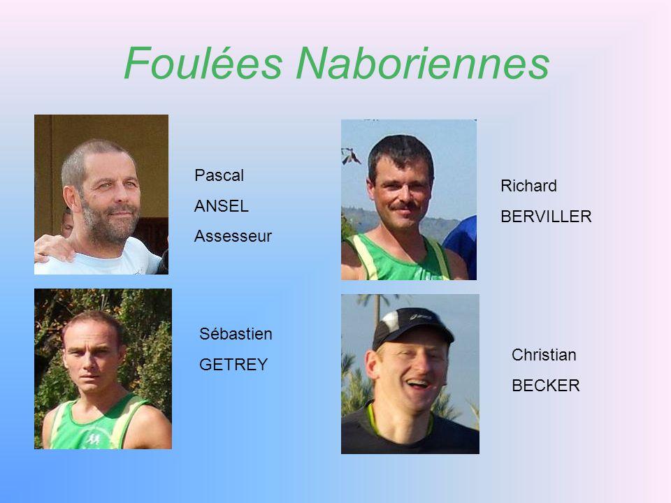 Foulées Naboriennes Pascal ANSEL Assesseur Richard BERVILLER Sébastien GETREY Christian BECKER