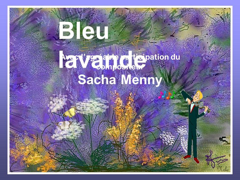 Bleu lavande Avec lagréable participation du compositeur Sacha Menny