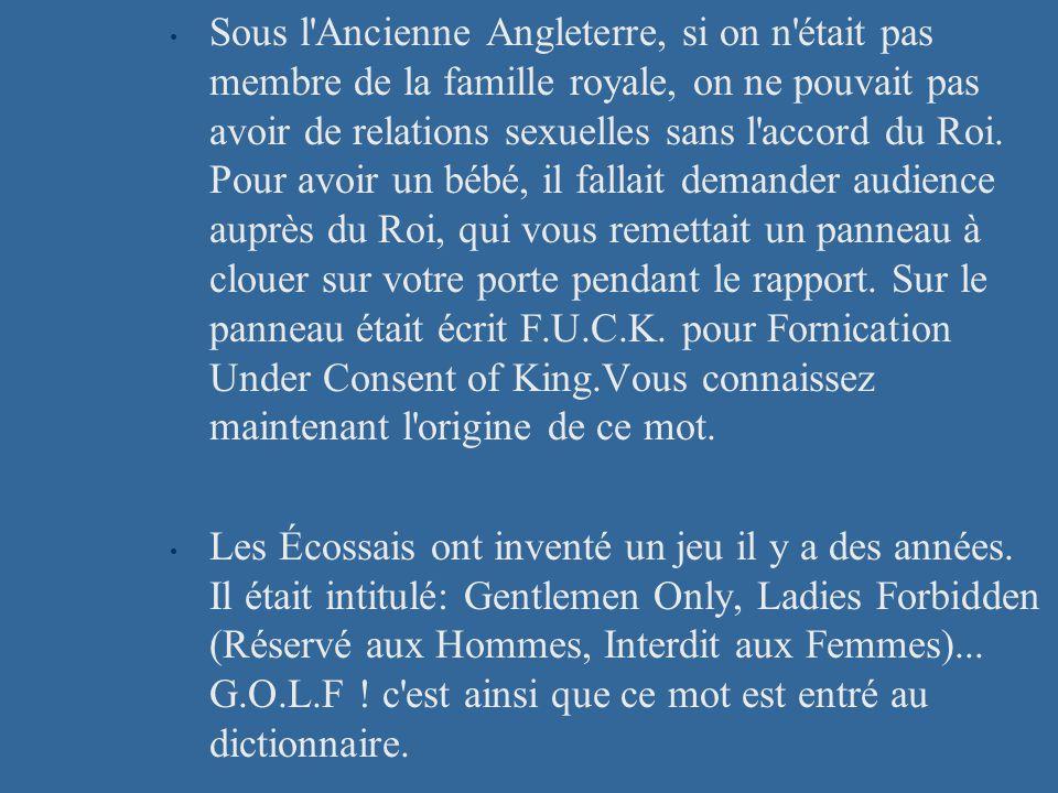 Sous l Ancienne Angleterre, si on n était pas membre de la famille royale, on ne pouvait pas avoir de relations sexuelles sans l accord du Roi.