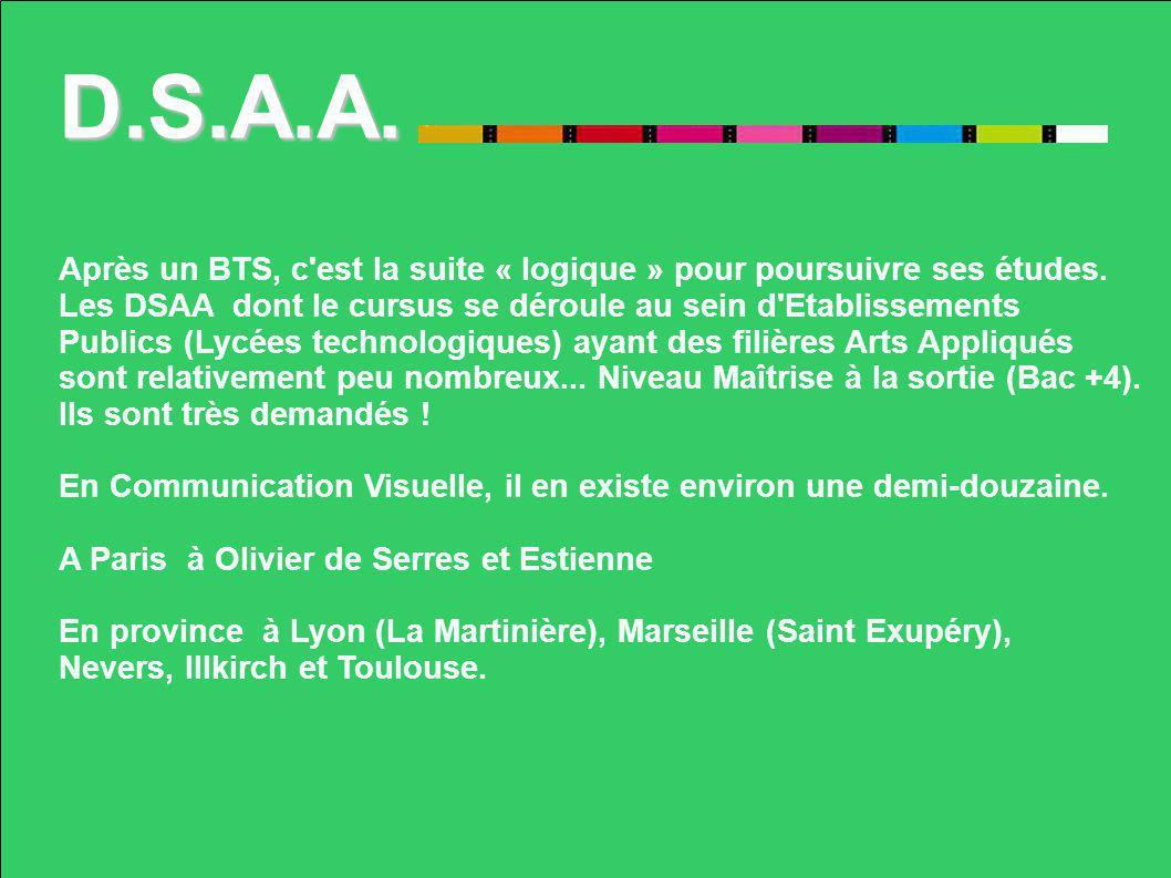 D.M.A Les D.M.A., Diplômes des Métiers d Art sont quant à eux encore moins nombreux que les DSSA.