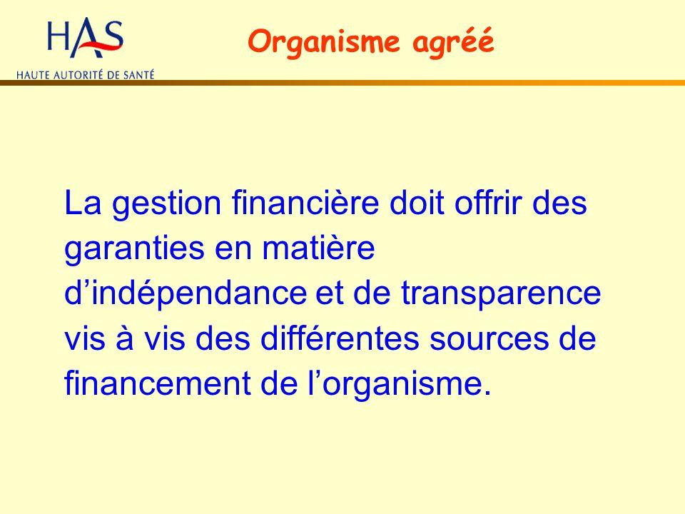 La gestion financière doit offrir des garanties en matière dindépendance et de transparence vis à vis des différentes sources de financement de lorgan