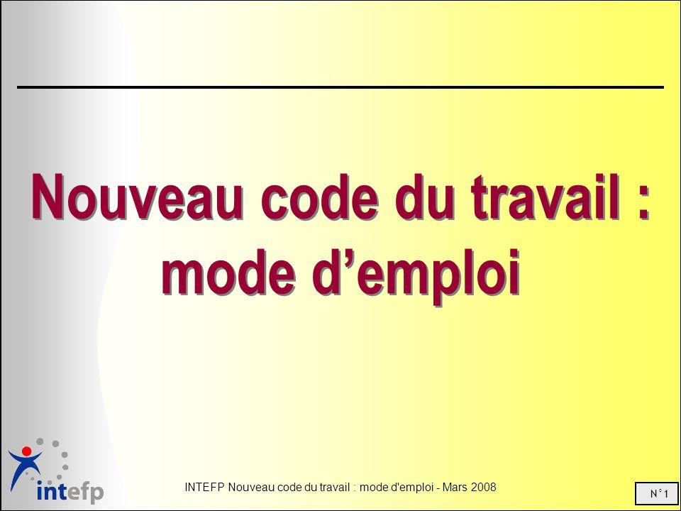 N°1 INTEFP Nouveau code du travail : mode d emploi - Mars 2008 Nouveau code du travail : mode demploi