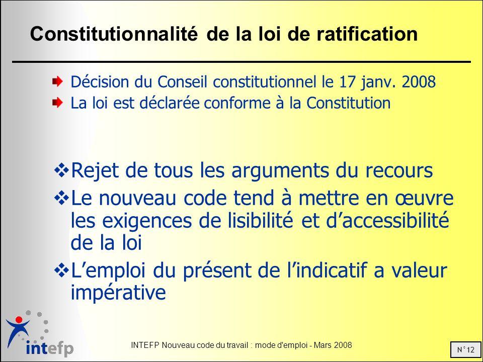 N°12 INTEFP Nouveau code du travail : mode d emploi - Mars 2008 Constitutionnalité de la loi de ratification Décision du Conseil constitutionnel le 17 janv.