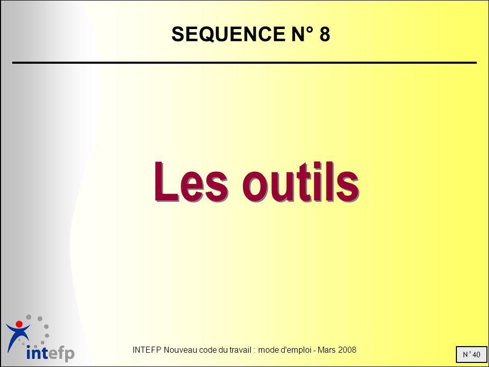 N°40 INTEFP Nouveau code du travail : mode d emploi - Mars 2008 SEQUENCE N° 8 Les outils