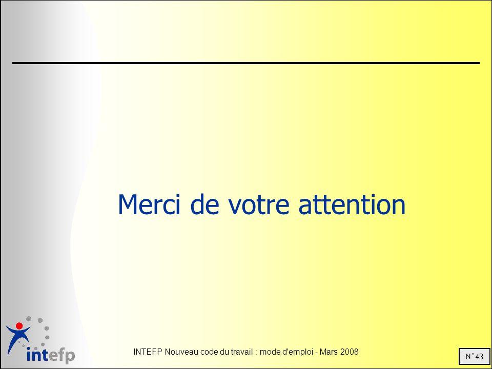 N°43 INTEFP Nouveau code du travail : mode d'emploi - Mars 2008 Merci de votre attention