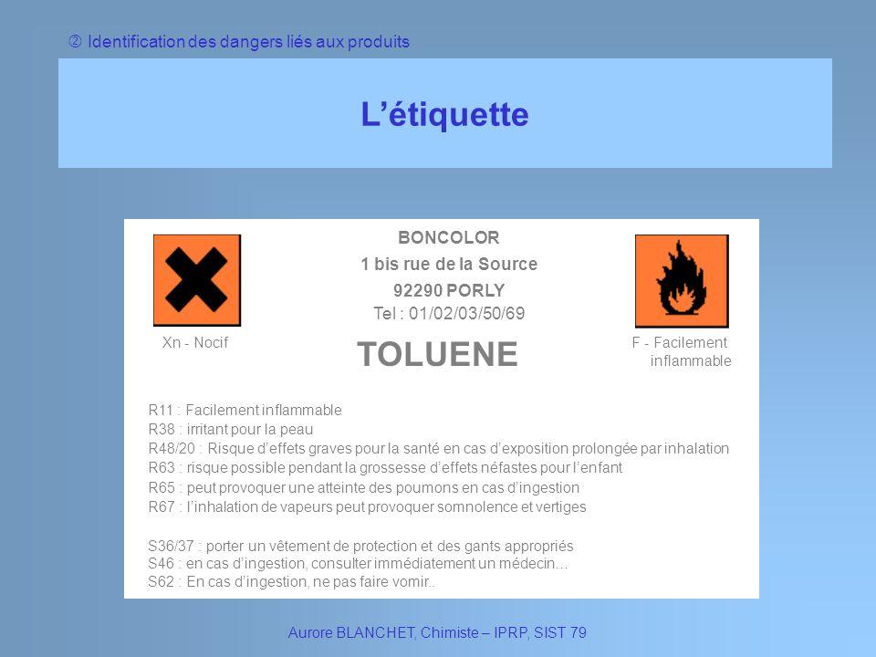 Létiquette Aurore BLANCHET, Chimiste – IPRP, SIST 79 Xn - Nocif F - Facilement inflammable BONCOLOR 1 bis rue de la Source 92290 PORLY Tel : 01/02/03/