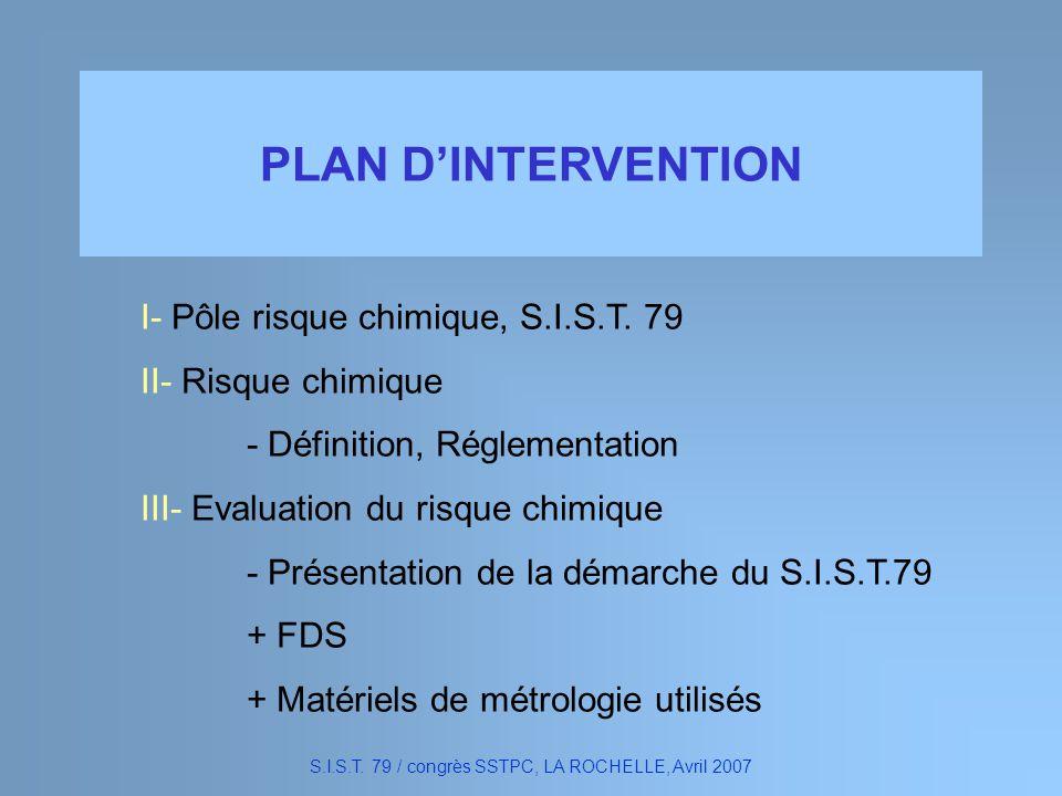 PLAN DINTERVENTION I- Pôle risque chimique, S.I.S.T. 79 II- Risque chimique - Définition, Réglementation III- Evaluation du risque chimique - Présenta