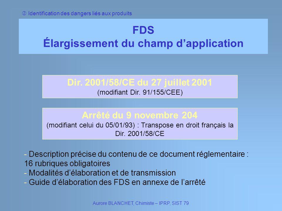 Aurore BLANCHET, Chimiste – IPRP, SIST 79 Identification des dangers liés aux produits Arrêté du 9 novembre 204 (modifiant celui du 05/01/93) : Transp