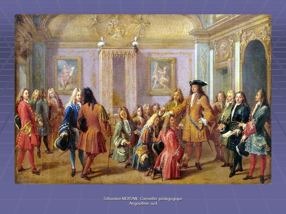 Sébastien MOISAN Conseiller pédagogique Angoulême sud Tous ces hommes sont des nobles, ils constituent la cour du Roi.