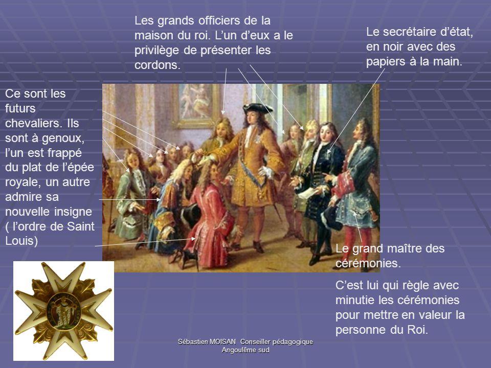 Sébastien MOISAN Conseiller pédagogique Angoulême sud Ce sont les futurs chevaliers. Ils sont à genoux, lun est frappé du plat de lépée royale, un aut