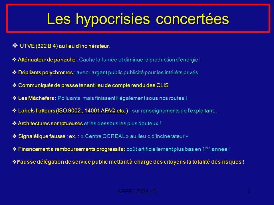 APPEL 2008-102 Les hypocrisies concertées UTVE (322 B 4) au lieu dincinérateur.