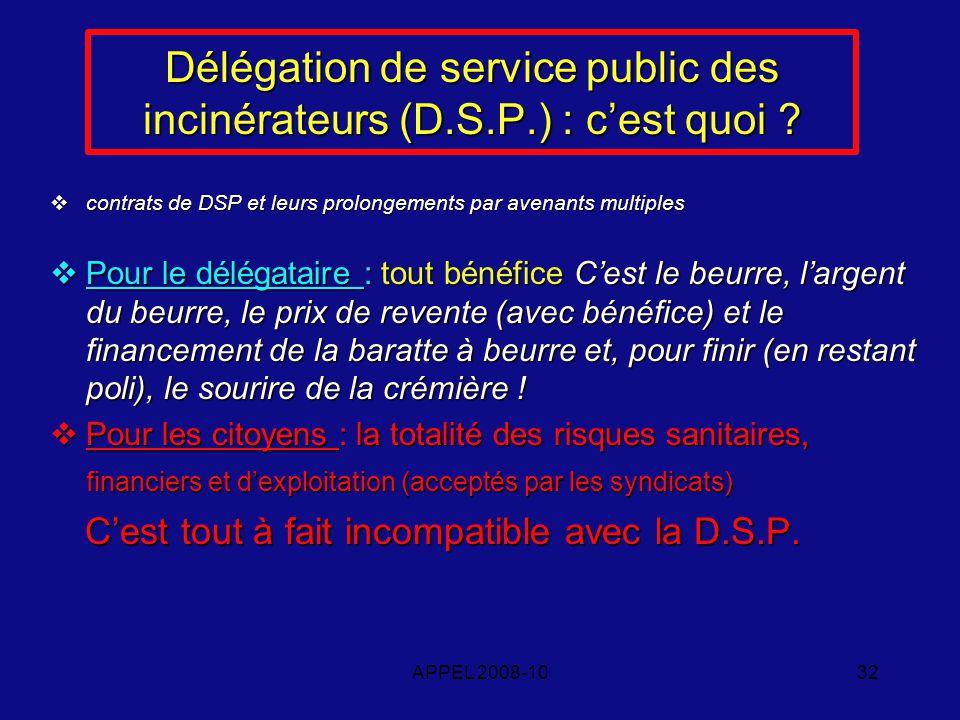 APPEL 2008-1032 Délégation de service public des incinérateurs (D.S.P.) : cest quoi .