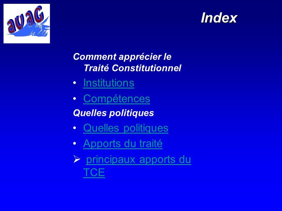 Index Comment apprécier le Traité Constitutionnel Institutions Compétences Quelles politiques Apports du traité principaux apports du TCEprincipaux ap