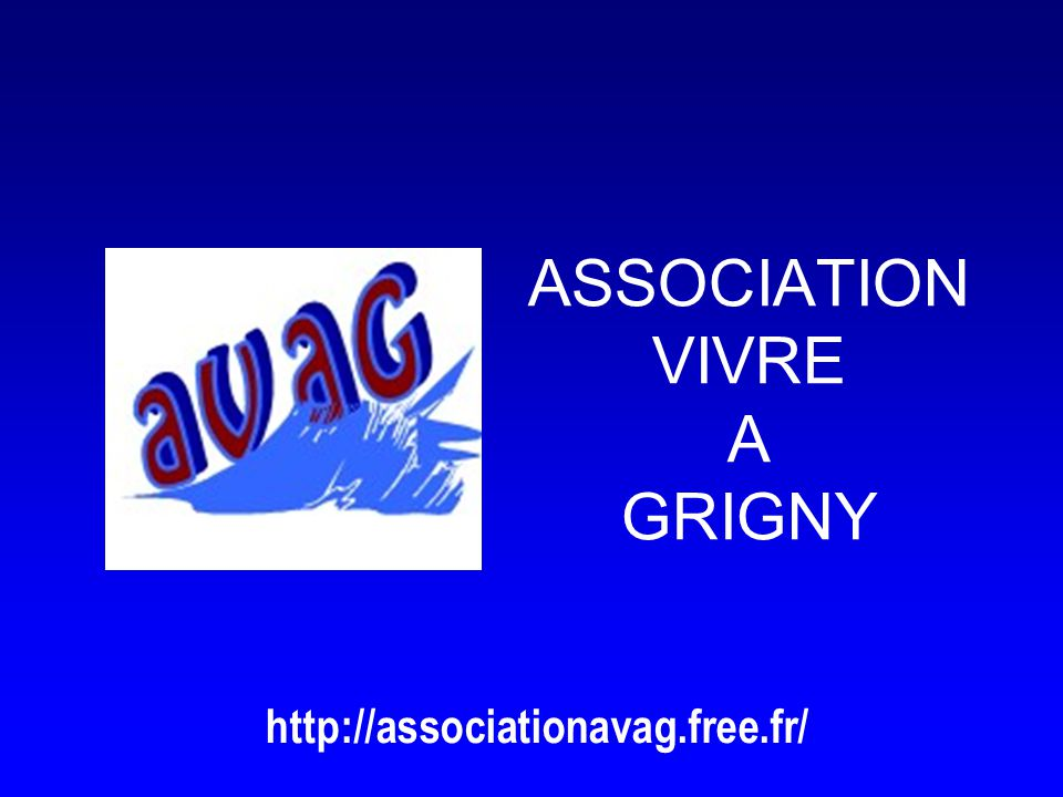 ASSOCIATION VIVRE A GRIGNY http://associationavag.free.fr/
