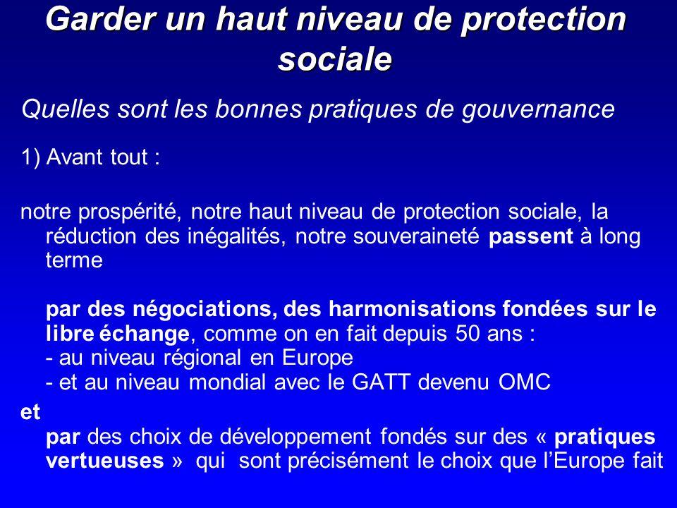 Garder un haut niveau de protection sociale 1) Avant tout : notre prospérité, notre haut niveau de protection sociale, la réduction des inégalités, no