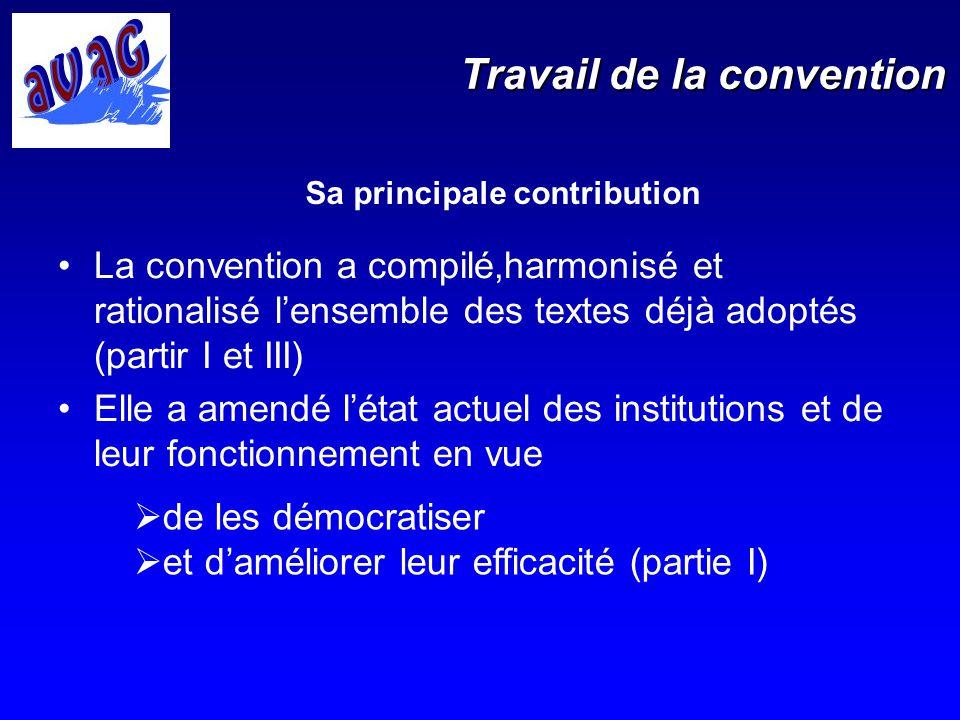 Travail de la convention La convention a compilé,harmonisé et rationalisé lensemble des textes déjà adoptés (partir I et III) Elle a amendé létat actu