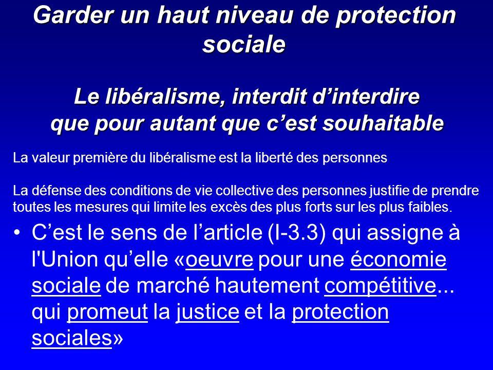 La valeur première du libéralisme est la liberté des personnes La défense des conditions de vie collective des personnes justifie de prendre toutes le
