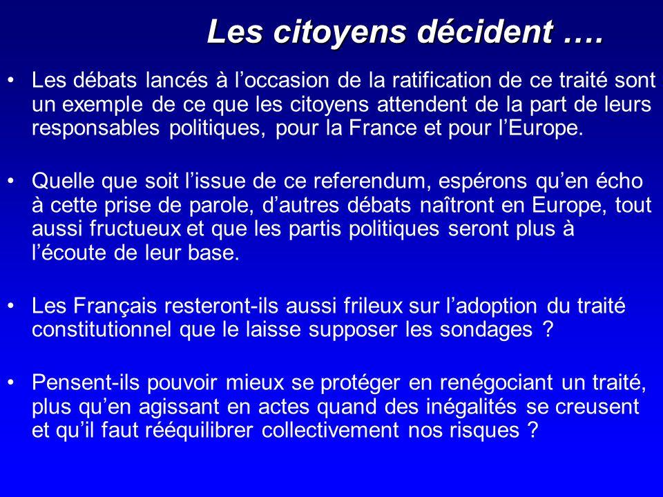 Les citoyens décident …. Les débats lancés à loccasion de la ratification de ce traité sont un exemple de ce que les citoyens attendent de la part de