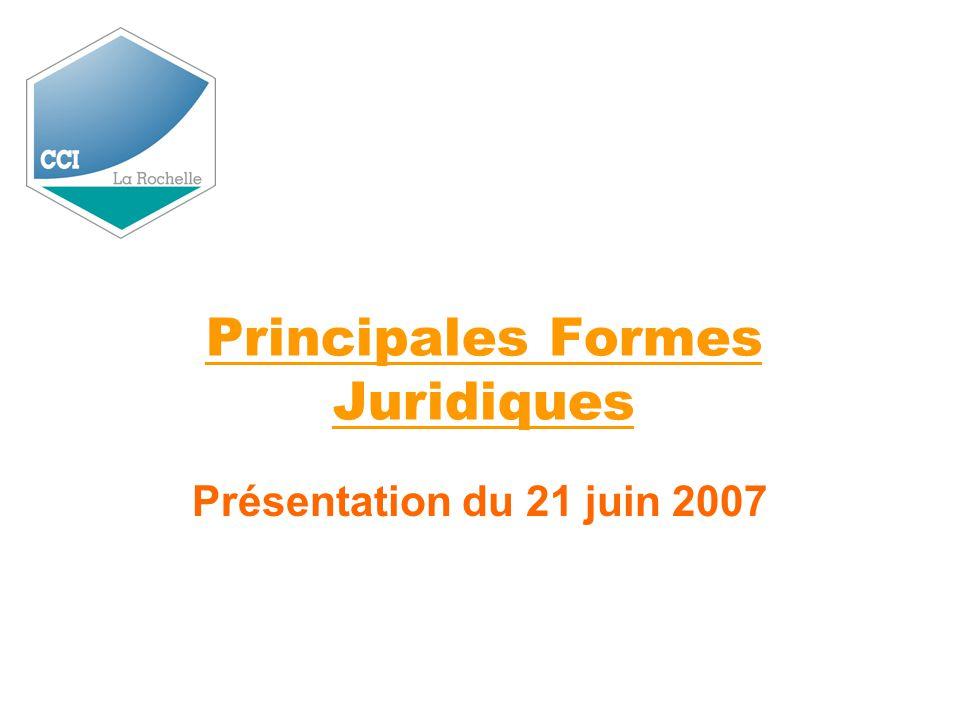 Principales Formes Juridiques Présentation du 21 juin 2007
