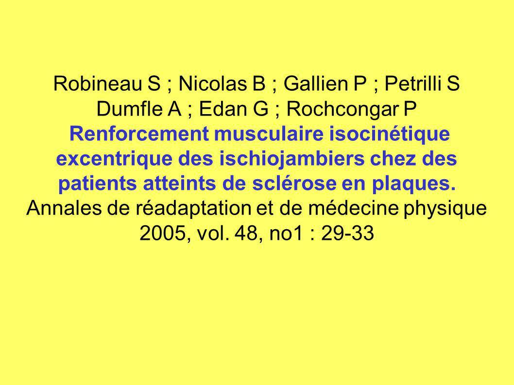 Robineau S ; Nicolas B ; Gallien P ; Petrilli S Dumfle A ; Edan G ; Rochcongar P Renforcement musculaire isocinétique excentrique des ischiojambiers c