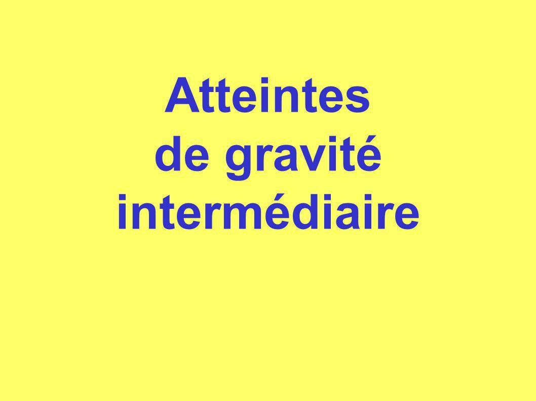 Atteintes de gravité intermédiaire