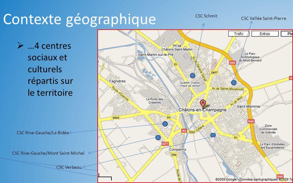 Contexte géographique …4 centres sociaux et culturels répartis sur le territoire CSC Schmit CSC Verbeau CSC Rive-Gauche/Mont Saint-Michel CSC Rive-Gau