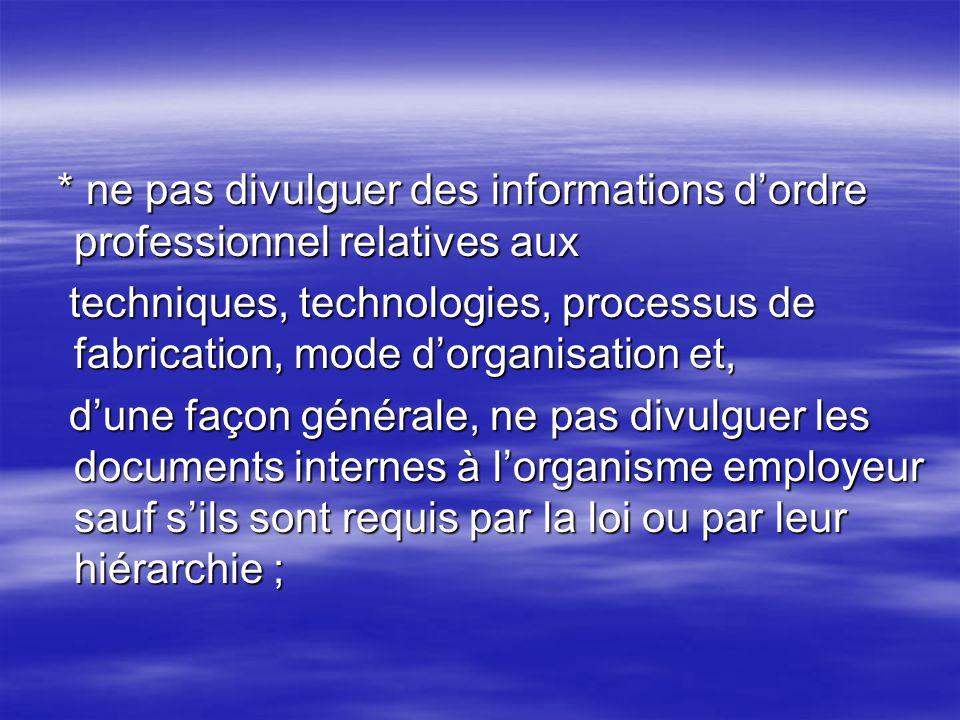 * ne pas divulguer des informations dordre professionnel relatives aux * ne pas divulguer des informations dordre professionnel relatives aux techniqu