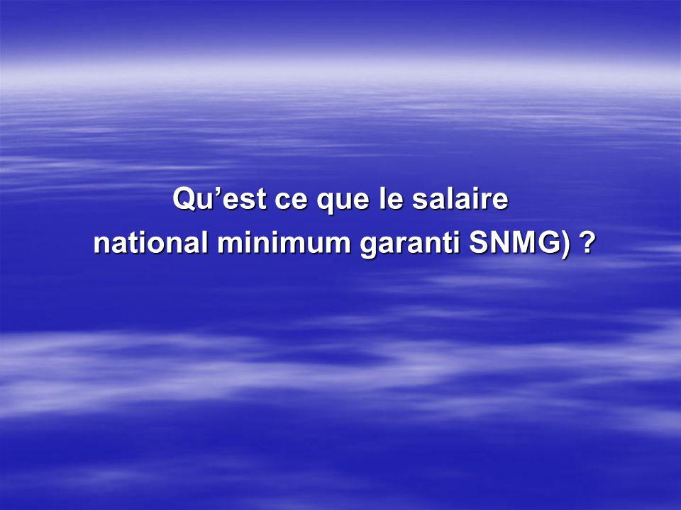 Quest ce que le salaire national minimum garanti SNMG) ? national minimum garanti SNMG) ?