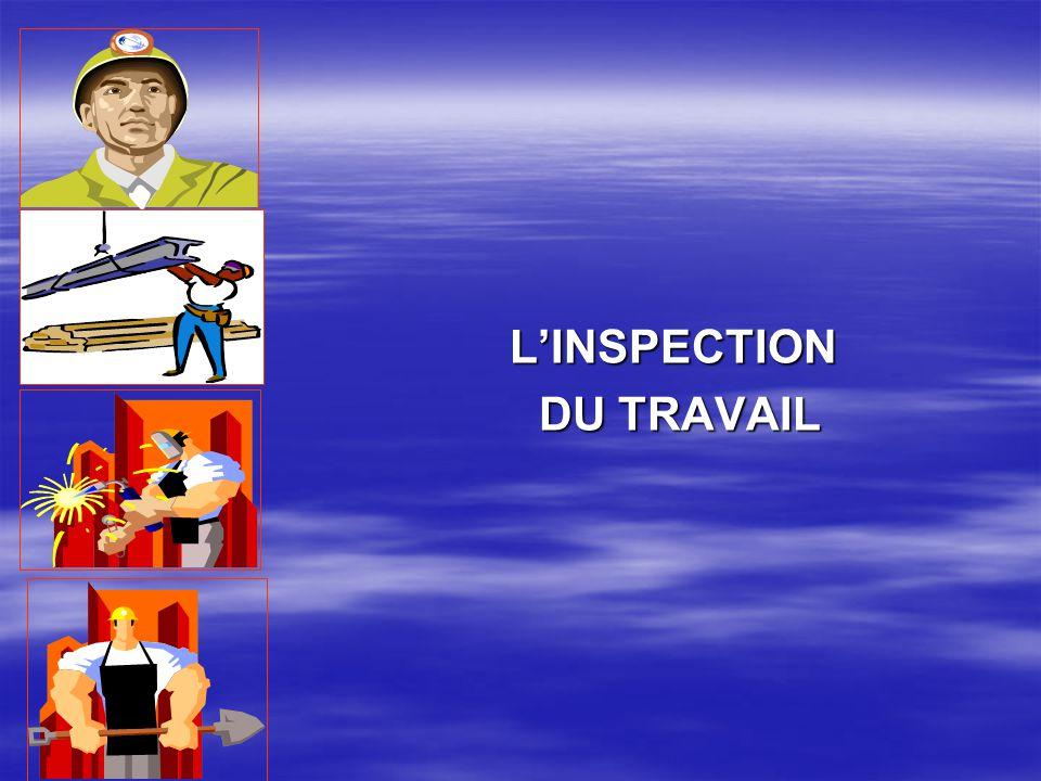 LINSPECTION LINSPECTION DU TRAVAIL DU TRAVAIL