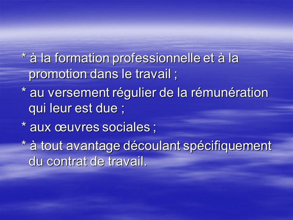 * à la formation professionnelle et à la promotion dans le travail ; * à la formation professionnelle et à la promotion dans le travail ; * au verseme