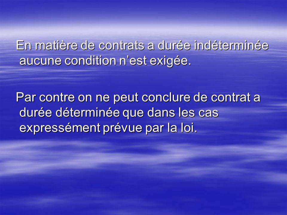 En matière de contrats a durée indéterminée aucune condition nest exigée. En matière de contrats a durée indéterminée aucune condition nest exigée. Pa