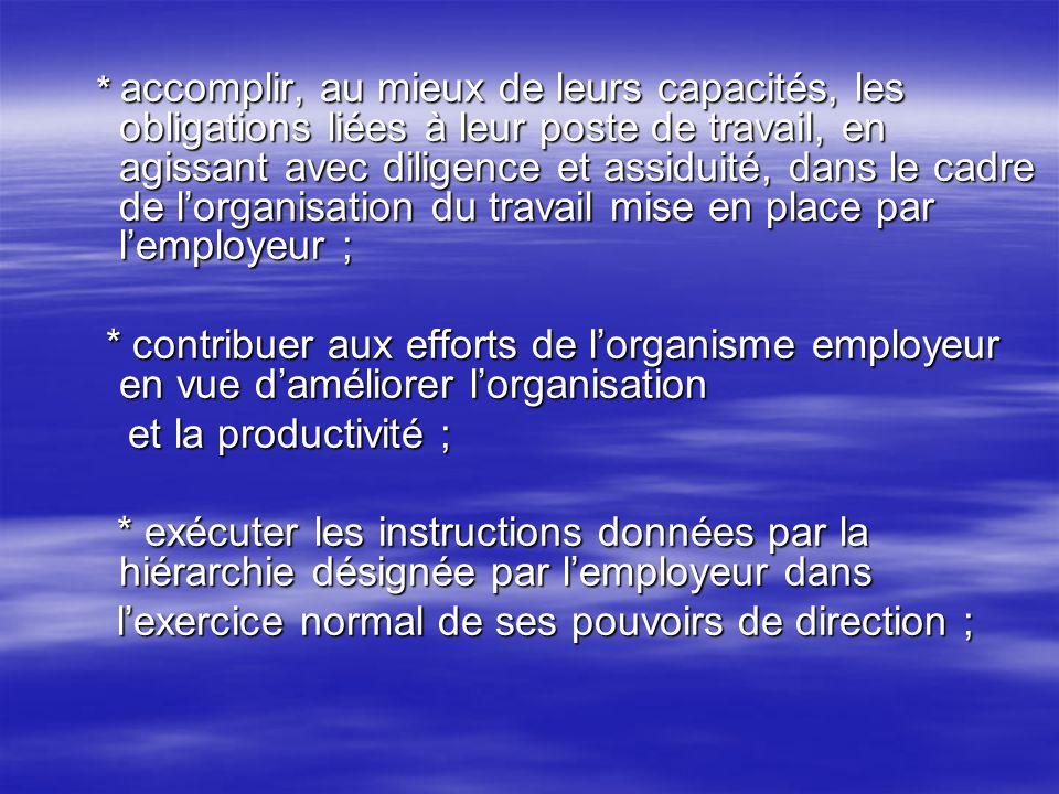 * accomplir, au mieux de leurs capacités, les obligations liées à leur poste de travail, en agissant avec diligence et assiduité, dans le cadre de lor