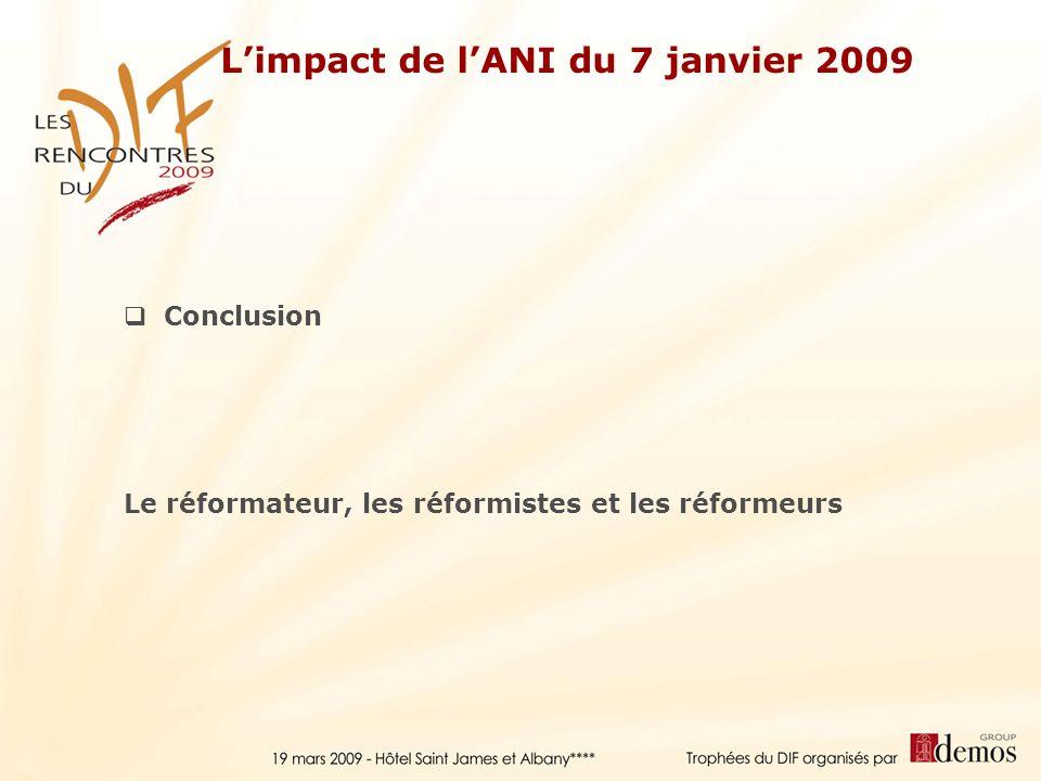 Conclusion Le réformateur, les réformistes et les réformeurs Limpact de lANI du 7 janvier 2009