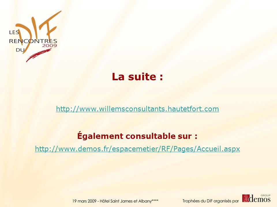 La suite : http://www.willemsconsultants.hautetfort.com Également consultable sur : http://www.demos.fr/espacemetier/RF/Pages/Accueil.aspx