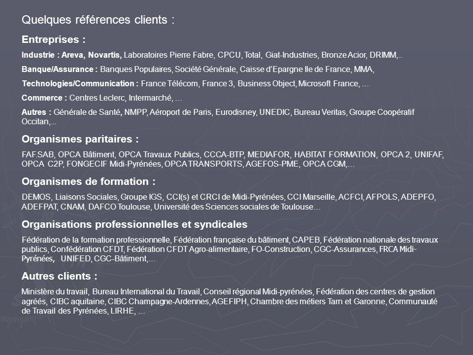 Quelques références clients : Entreprises : Industrie : Areva, Novartis, Laboratoires Pierre Fabre, CPCU, Total, Giat-Industries, Bronze Acior, DRIMM,..