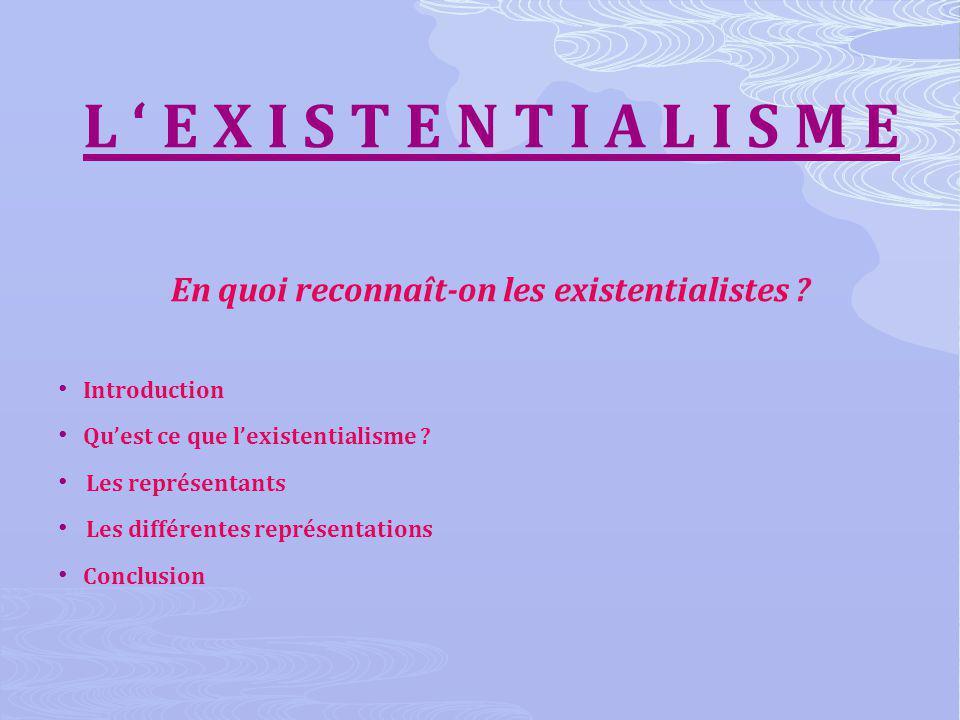 I N T R O D U C T I O N Lexistentialisme est une des doctrines philosophiques les plus importantes de notre époque.