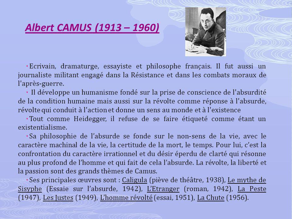 Albert CAMUS (1913 – 1960) ۰ Ecrivain, dramaturge, essayiste et philosophe français.