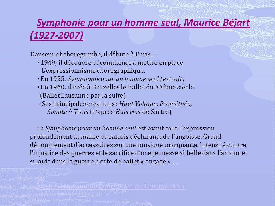 Symphonie pour un homme seul, Maurice Béjart (1927-2007) ۰ Danseur et chorégraphe, il débute à Paris.