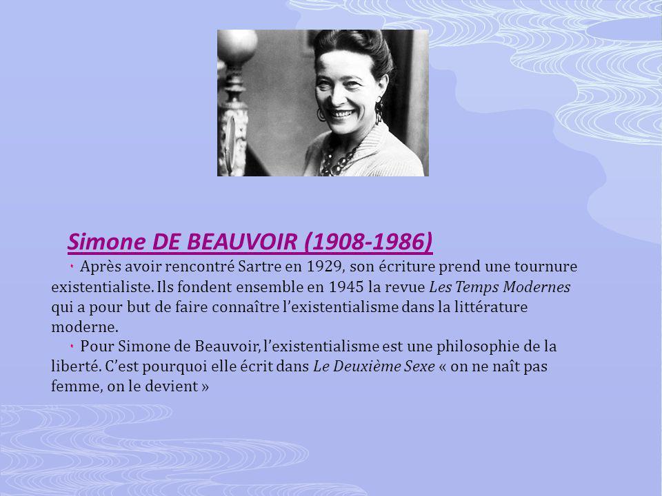 Simone DE BEAUVOIR (1908-1986) ۰ Après avoir rencontré Sartre en 1929, son écriture prend une tournure existentialiste.