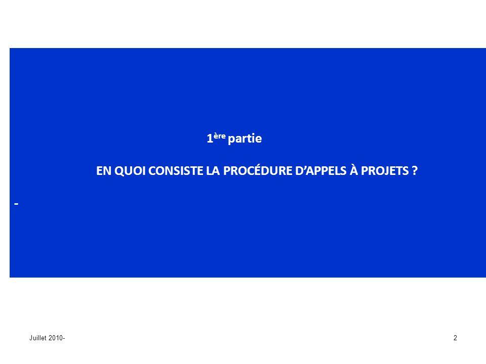 Juillet 2010-2 1 ère partie EN QUOI CONSISTE LA PROCÉDURE DAPPELS À PROJETS ? -