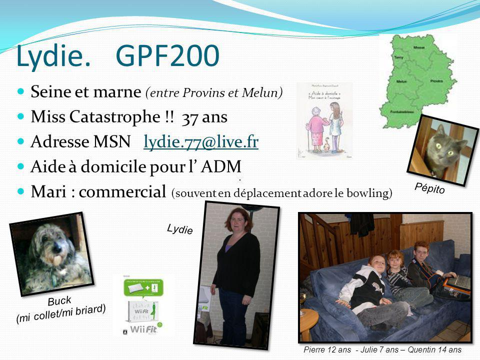 Lydie. GPF200 Seine et marne (entre Provins et Melun) Miss Catastrophe !! 37 ans Adresse MSN lydie.77@live.frlydie.77@live.fr Aide à domicile pour l A