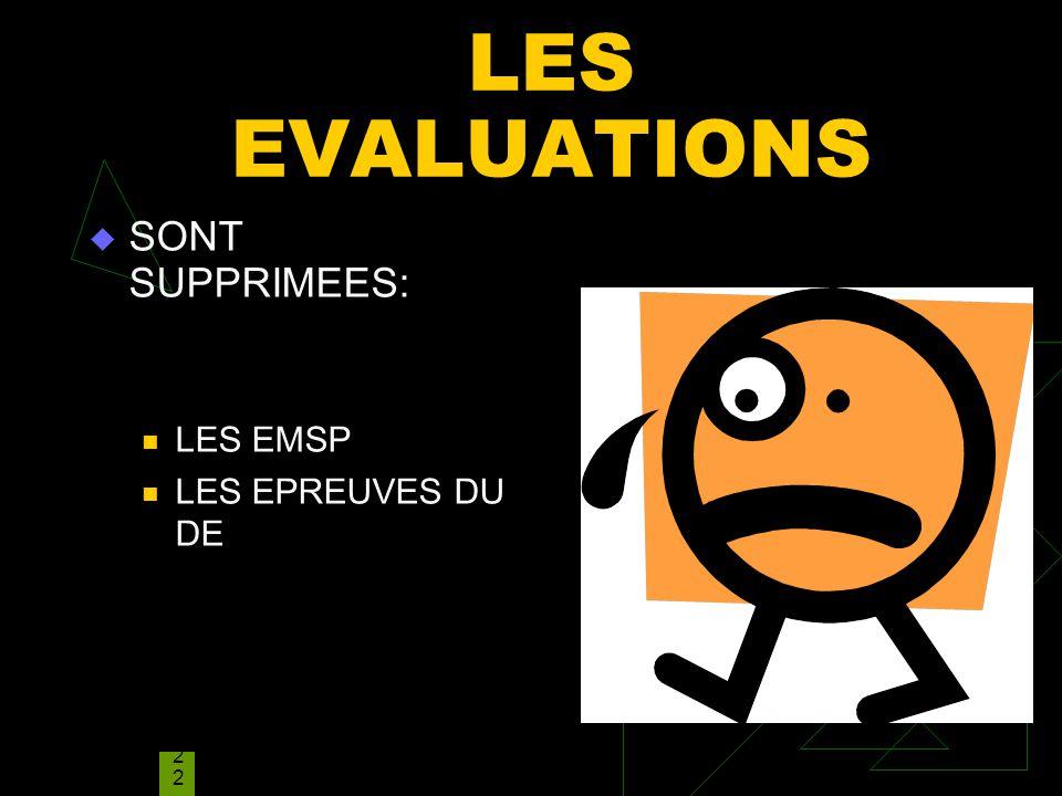 NMARIANI NOUVEAU PROGRAMME INFOS ETABLISSEMENTS;pp 2 LES EVALUATIONS SONT SUPPRIMEES: LES EMSP LES EPREUVES DU DE