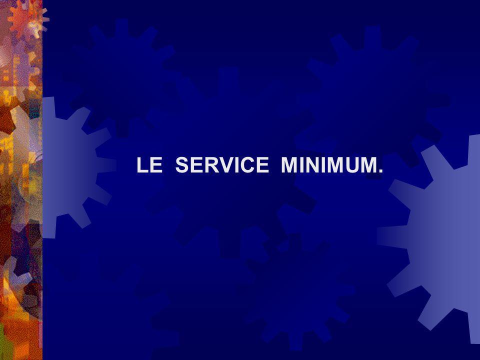 LE SERVICE MINIMUM.