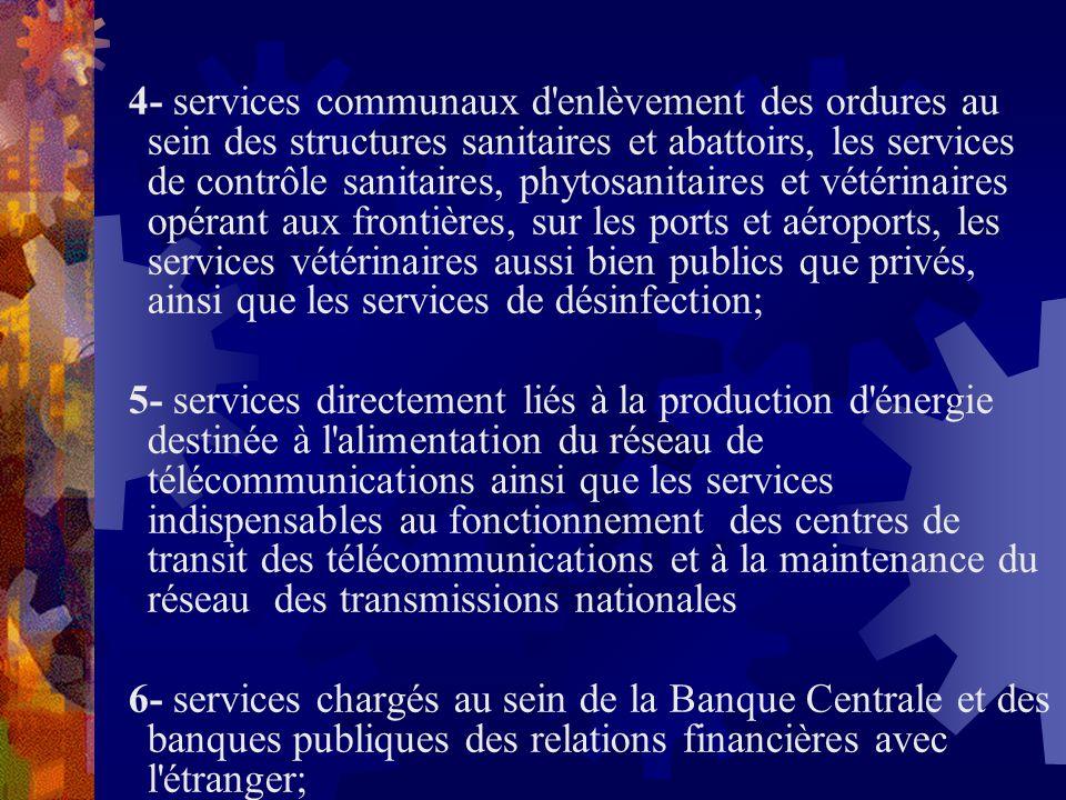 4- services communaux d'enlèvement des ordures au sein des structures sanitaires et abattoirs, les services de contrôle sanitaires, phytosanitaires et