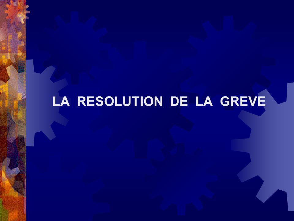 LA RESOLUTION DE LA GREVE