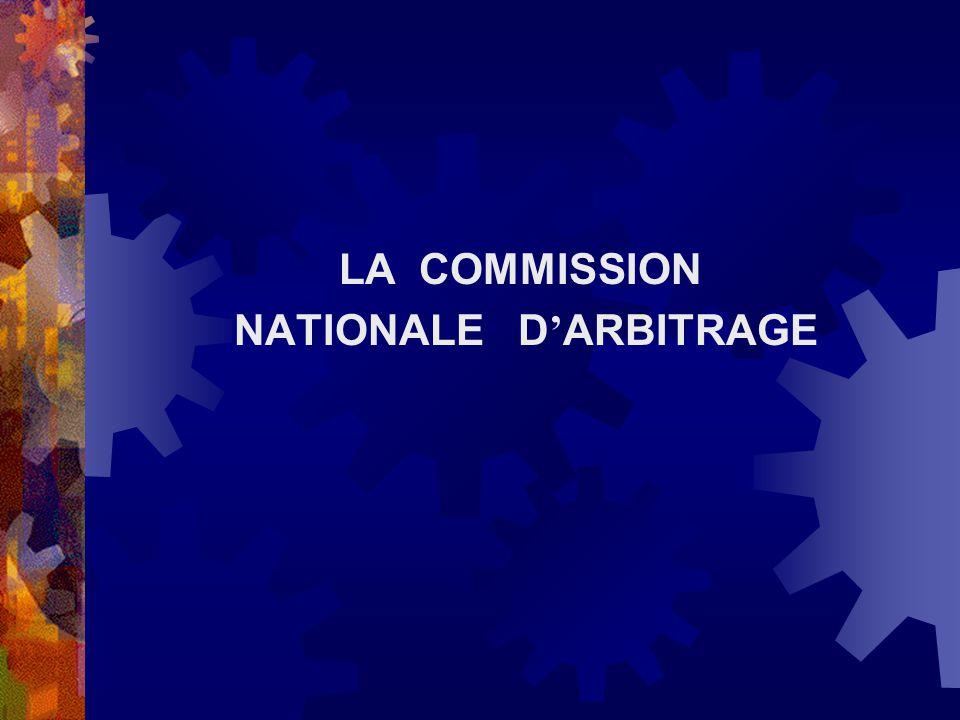 LA COMMISSION NATIONALE D ARBITRAGE