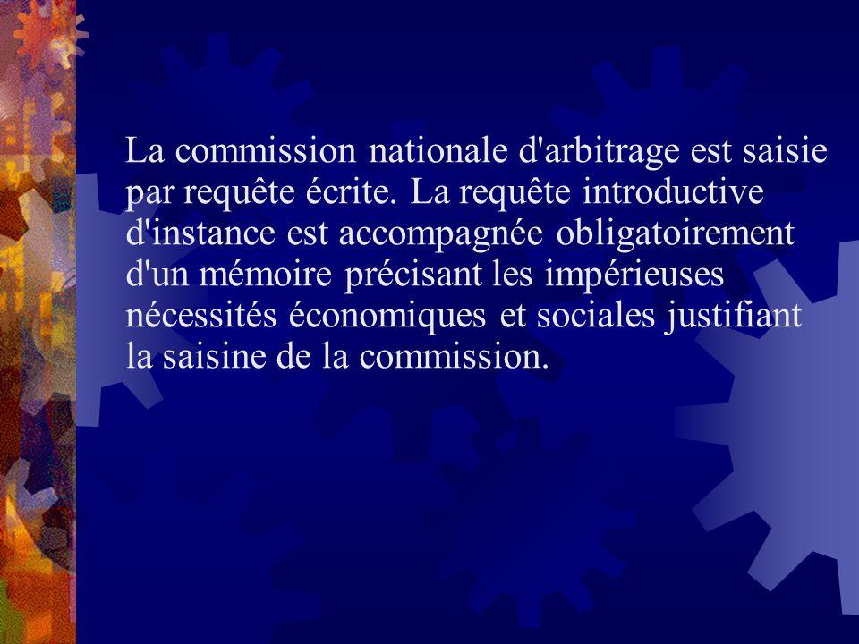 La commission nationale d'arbitrage est saisie par requête écrite. La requête introductive d'instance est accompagnée obligatoirement d'un mémoire pré