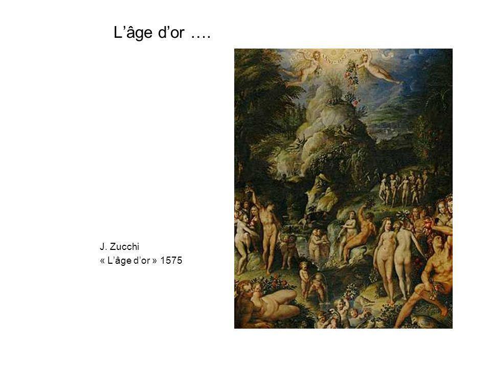 Lâge dor …. J. Zucchi « Lâge dor » 1575